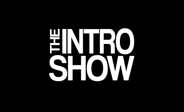 THE INTRO SHOW